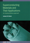 Superconducting Materials and Their Applications: An interdisciplinary approach Cover Image