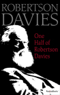 One Half of Robertson Davies Cover Image