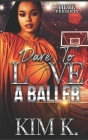 Dare To Love A Baller Cover Image