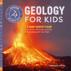 Geology for Kids: A Junior Scientist's Guide to Rocks, Minerals, and the Earth Beneath Our Feet (Junior Scientists) Cover Image