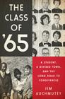 The Class of '65: A Student, a Divided Town, and the Long Road to Forgiveness Cover Image