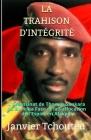 La Trahison d'Intégrité: L'assassinat de Thomas Sankara du Burkina Faso et la Suffocation de l'Espoir en Afrique Cover Image