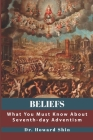 Beliefs: What You Must Know About Seventh-day Adventism Cover Image