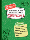 Wonderful Words for Fourth Grade Vocabulary and Writing Workbook: Definitions, Usage in Context, Fun Story Prompts, & More Cover Image
