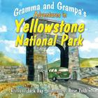 Gramma and Grampa's Adventures in Yellowstone National Park Cover Image