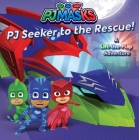 PJ Seeker to the Rescue!: A Lift-the-Flap Adventure (PJ Masks) Cover Image
