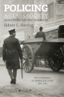 Policing a Class Society: The Experience of American Cities, 1865-1915 Cover Image