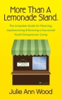 More Than a Lemonade Stand: The Complete Guide for Planning, Implementing & Running a Successful Youth Entrepreneur Camp Cover Image