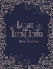 Ballads and Bedtime Stories Cover Image