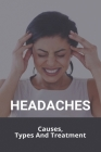 Headaches: Causes, Types, And Treatment: Differentiating Headaches Cover Image