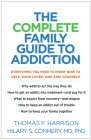 The Complete Family Guide to Addiction: Everything You Need to Know Now to Help Your Loved One and Yourself Cover Image