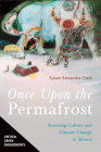 Once Upon the Permafrost: Knowing Culture and Climate Change in Siberia (Critical Green Engagements: Investigating the Green Economy and its Alternatives) Cover Image