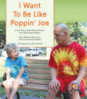 I Want to Be Like Poppin' Joe: A True Story Promoting Inclusion and Self-Determination (Finding My Way) Cover Image