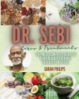 Dr. Sebi Cures and Treatments: The Most Complete Guide to Cure Diabetes, Kidney Diseases and STDs Cover Image