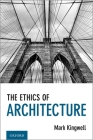 The Ethics of Architecture Cover Image