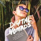 Digital Nomads Lib/E: In Search of Freedom, Community, and Meaningful Work in the New Economy Cover Image
