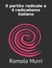Il partito radicale e il radicalismo italiano Cover Image