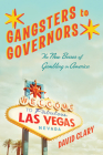 Gangsters to Governors: The New Bosses of Gambling in America Cover Image
