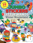 Jumbo Stickers for Little Hands: Winter Wonderland: Includes 75 Stickers Cover Image