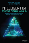 Intelligent Iot for the Digital World: Incorporating 5g Communications and Fog/Edge Computing Technologies Cover Image