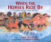 When the Horses Ride By: Children in the Times of War Cover Image