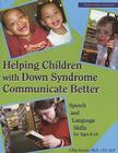 Helping Children with Down Syndrome Communicate Better: Speech and Language Skills for Ages 6-14 Cover Image