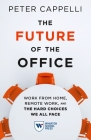 The Future of the Office: Work from Home, Remote Work, and the Hard Choices We All Face Cover Image