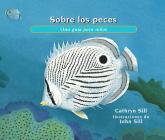 Sobre los Peces: Una Guía Para Niños = About Fish (About... #27) Cover Image