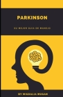 Parkinson: Su mejor guia Cover Image