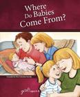 Where Do Babies Come From?: For Girls Ages 6-8 - Learning about Sex Cover Image