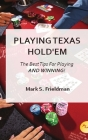 Playing Online Texas Holdem: The Best Tips for Playing and Winning! Cover Image