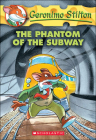 The Phantom of the Subway (Geronimo Stilton #13) Cover Image