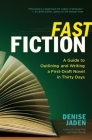 Fast Fiction: A Guide to Outlining and Writing a First-Draft Novel in Thirty Days Cover Image