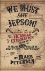 We Must Save Jepson!: (A Novella) Cover Image