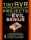 tinyAVR Microcontroller Projects for the Evil Genius Cover Image