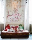 Life Unstyled: How to Embrace Imperfection and Create a Home You Love Cover Image