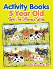 Activity Books 5 Year Old Spot The Difference Edition Cover Image
