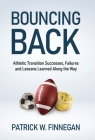 Bouncing Back: Athletic Transition Successes, Failures, and Lessons Learned along the Way Cover Image