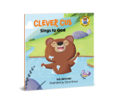 Clever Cub Sings to God (Clever Cub Bible Stories) Cover Image
