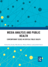 Media Analysis and Public Health: Contemporary Issues in Critical Public Health Cover Image