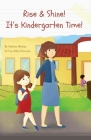 Rise and Shine! It's Kindergarten Time! Cover Image
