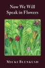 Now We Will Speak in Flowers Cover Image