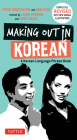 Making Out in Korean: A Korean Language Phrase Book (Making Out (Tuttle)) Cover Image