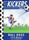 Kickers #1: The Ball Hogs Cover Image