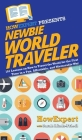 Newbie World Traveler: 101 Lessons on How to Travel the World for the First Time in a Fun, Affordable, and Memorable Way Cover Image