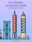 City Skylines around the World Coloring Book for Toddlers 4 Cover Image