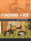 Finding #49 and America's Forgotten Motocross Team Cover Image