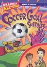Soccer Goal Suffixes (Grammar All-Stars) Cover Image