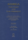 Korea: The Past and the Present (2 Vols): Selected Papers from the British Association for Korean Studies Baks Papers Series, 1991-2005 Cover Image