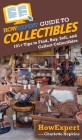 HowExpert Guide to Collectibles: 101+ Tips to Find, Buy, Sell, and Collect Collectibles Cover Image